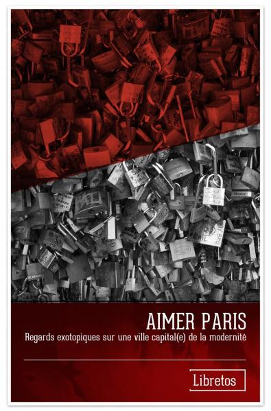 Capa para Aimer Paris. Regards exotopiques sur une ville capital(e) de la modernité