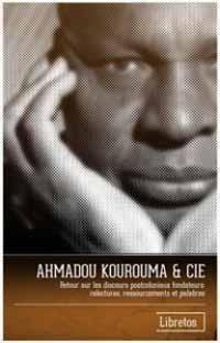Capa para AHMADOU KOUROUMA & CIE.: Retour sur les discours postcoloniaux fondateurs: relectures, ressourcements et palabres