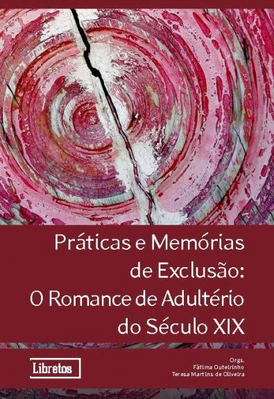 Capa para Práticas e memórias de exclusão: o romance de adultério do século XIX