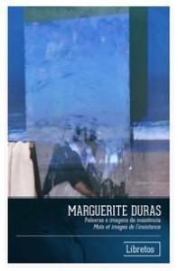 Capa para Marguerite Duras: palavras e imagens da insistência